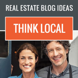 real estate blog ideas think local