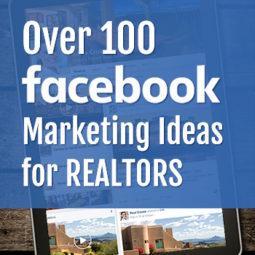 Over 100 Facebook Marketing Ideas for Realtors