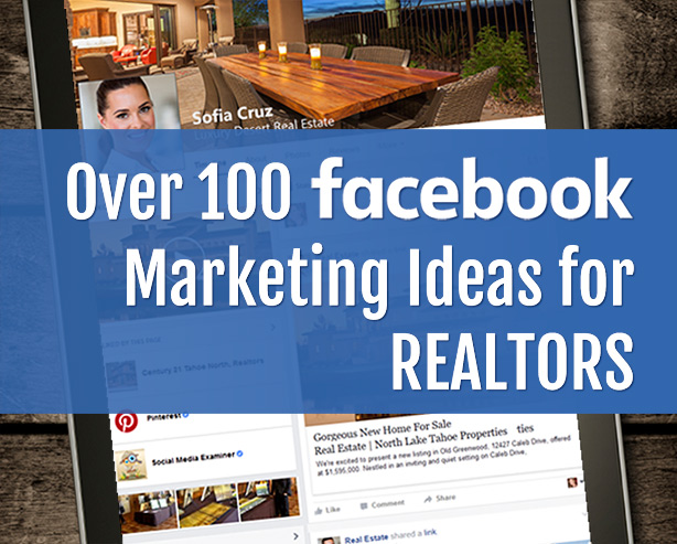 Over 100 Facebook Marketing Ideas For Realtors Real